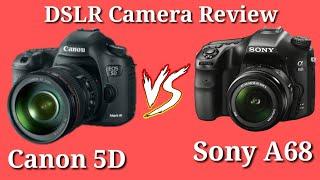 nikon 5D VS Sony A68 DSLR Camera Comparison/Which is Better DSLR Camera