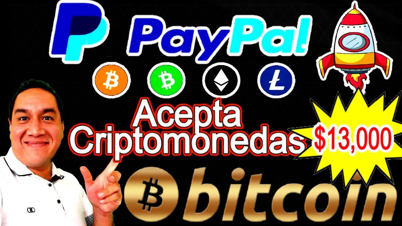 ✅ Paypal Acepta Bitcoin y Precio a $13,000 Comenzó El Rally?