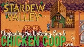 Copper Watering Can & Building a Coop in Stardew Valley - LIVE!