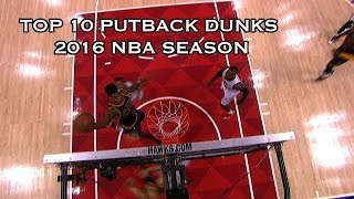Top 10 Putback Dunks of the 2015-2016 Season