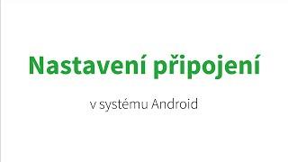 Jak na Android tablety – Nastavení připojení