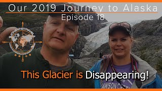 OUR 2019 JOURNEY TO ALASKA EPISODE 18   KENAI FJORDS NATIONAL PARK   MELTING GLACIERS   RV LIVING