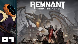 Let's Play Remnant: From The Ashes - Pc Gameplay Part 7 - Deadeye Boomstick