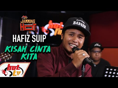 Free Download Hafiz Suip - Kisah Cinta Kita ( Live ) ( Jamming Hot ) Mp3 dan Mp4