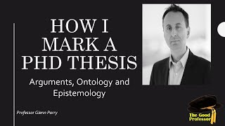 How I mark a PhD thesis. Arguments, Ontology and Epistemology