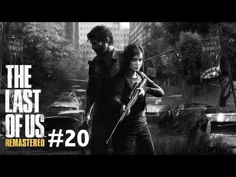 The Last Of Us Remastered Gameplay Walkthrough Part 20 - ON THE RUN! (Ps4 1080p HD)