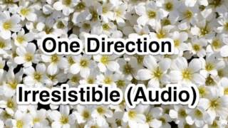 One Direction - Irresistible (Audio)
