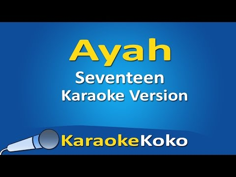 Seventeen - Ayah ( Karaoke Version ) No Vocal Lirik