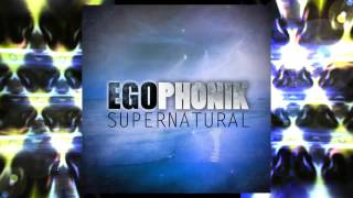 EGOPHONIK - Supernatural (French Radio Edit)