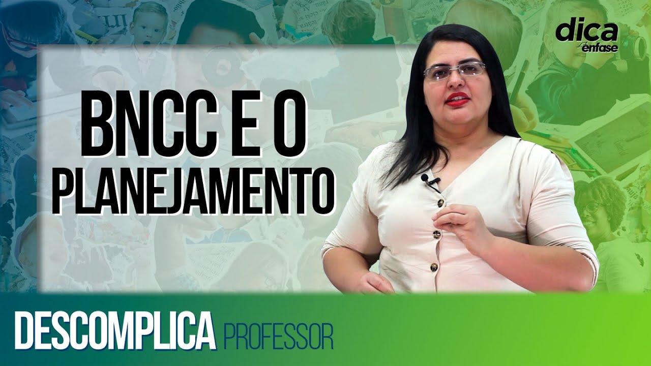 Como associar o planejamento à BNCC - Descomplica Professor   DICA #45