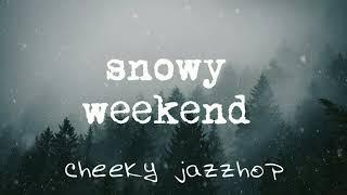 Snowy Weekend [Chill / LoFi / Jazzy / Instrumental]