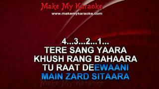 Karaoke Tere Sang Yara - Rustom
