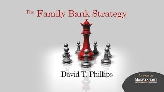 The Family Bank Strategy - Estate Planning Specialists, LLC
