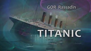 GOR Rassadin: Titanic-  was ist zu tun?