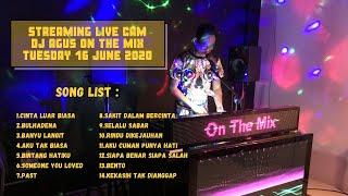 STREAMING LIVE CAM DJ AGUS ON THE MIX SELASA 16 JUNI 2020