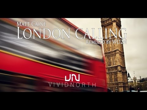 Matt Caine - London Calling (WD2N Remix)