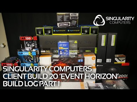 SC Build #20 'Event Horizon' $15000 PC: Part 1