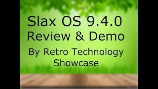 Slax OS 9.4.0 - Review & Demo on Real Hardware.
