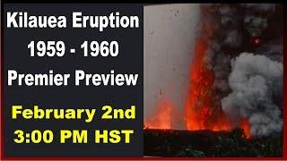 PREMIERE PREVIEW Hawaii Kilauea Volcano Eruption 1959 - 1960
