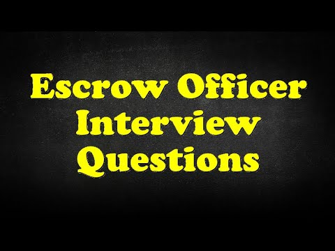 Escrow Officer Interview Questions
