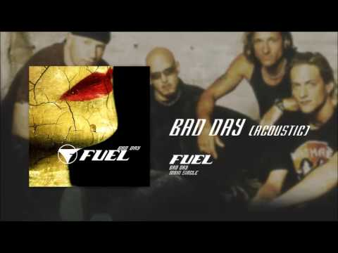 Fuel - Bad Day (Acoustic)