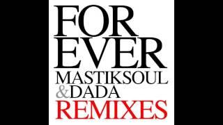 Video Mastiksoul & Dada - Forever (Chuckie & Tony Romera Remix) download MP3, 3GP, MP4, WEBM, AVI, FLV Juni 2018