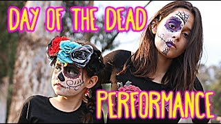 DAY OF THE DEAD PERFORMANCE! | Reality Changers