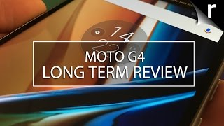 Moto G4 Long Term Review: Still a G-Force in 2017