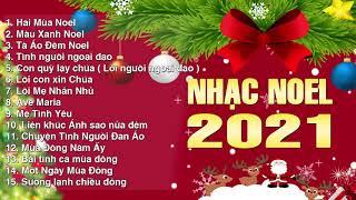 Nhạc Giáng Sinh Hải Ngoại Hay Nhất 2021 - Lk Hai Mùa Noel, Màu Xanh Noel | Nhạc Noel 2021 Bất Hủ