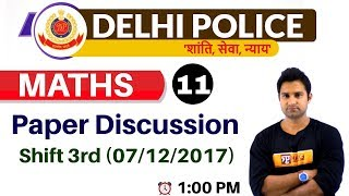 CLASS 11 || #DELHI POLICE || MATHS || BY MOHIT SIR || Paper Discussion Shift 3rd  (07/12/2017)