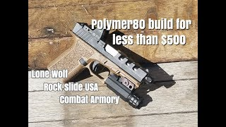 Cheapest affordable pf940c custom glock 19 polymer80 build Rock Slide USA Lone Wolf Combat Armory