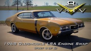 1968 Oldsmobile Cutlass Supercharged 6.2 LSA Engine Install Swap Video Part 4 V8TV