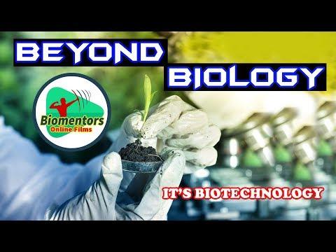 Beyond Biology - It's Biotechnology (जीव विज्ञानं से आगे - जैव तकनीकी का युग)