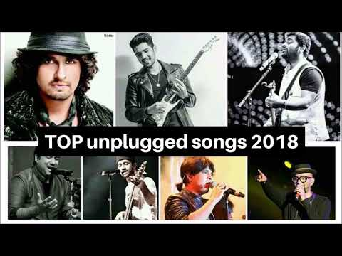 Top unplugged songs hindi bollywood 2018