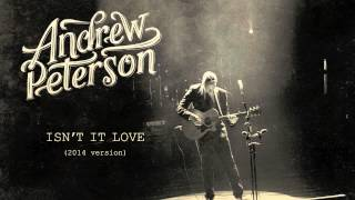 Watch Andrew Peterson Isnt It Love video