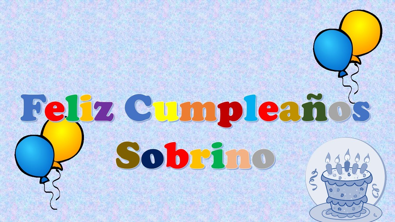 Tarjeta u2013 postal virtual animada de feliz cumpleaños u263aSobrino YouTube