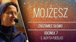 Życie Mojżesza - Zrozumieć Słowo [#7] - s. Judyta Pudełko