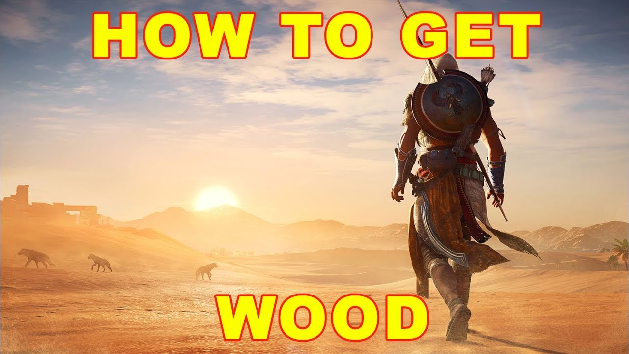 Assassin S Creed Origins How To Get Wood Youtube