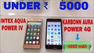Intex Aqua Power iv Vs Karbonn Aura Power 4g Unboxing Reviews 4000 mAh battery Mobile under 5000