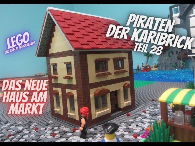 Piraten der Karibrick - Teil 28 - Das neue Haus am Markt