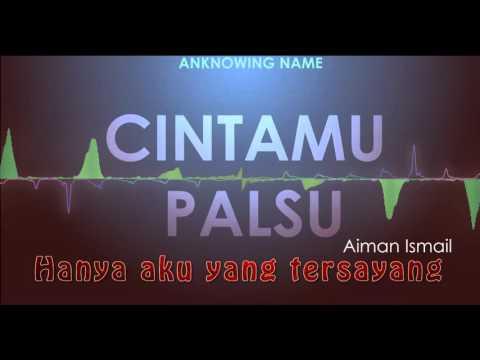Cintamu Palsu by Aiman Ismail lirik