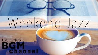Weekend Jazz Mix - Jazz Hiphop & Smooth Jazz - Have a Nice W...