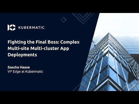 Fighting the Final Boss: Complex Multi-site Multi-cluster App Deployments