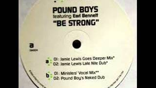 #115 Pound Boys feat. Earl Bennet - Be Strong (Pound Boys Naked Dub)