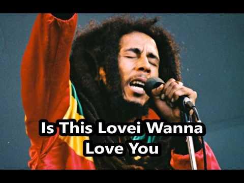 I Wanna Love You  Bob Marley