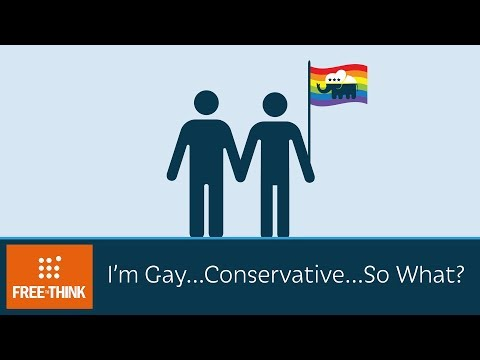 I'm Gay...Conservative...So What?