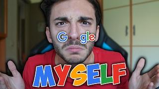 PERCHÉ CAVOLO CERCATE QUESTE COSE SU DI ME?! - Google Myself
