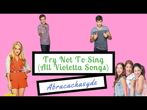 Try Not To Sing (All Violetta Songs) | Abracachasyde