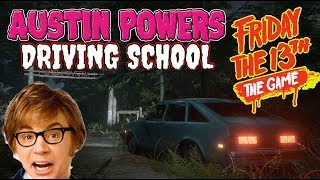 Friday the 13th: The Game | AUSTIN POWERS DRIVING