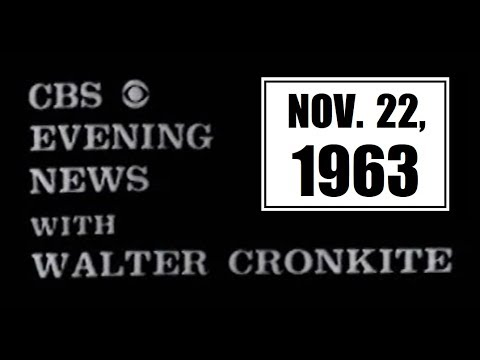CBS EVENING NEWS WITH WALTER CRONKITE (NOVEMBER 22, 1963)